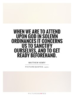 WHEN WE ARE TO ATTEND 