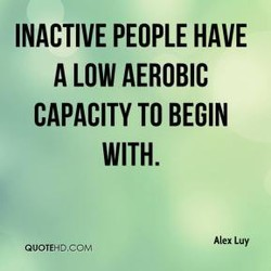 INACTIVE PEOPLE HAVE 