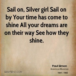 Sail on, Silver girl Sail on 