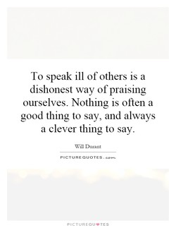 To speak ill of others is a 