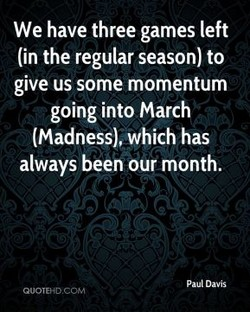 We have three games left 