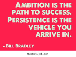 AMBITION IS THE 