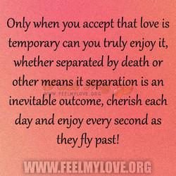 Only when you accept that love is 