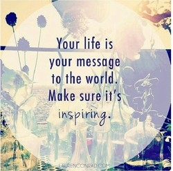 Your life is 
