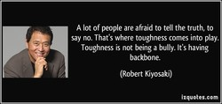 A lot of people are afraid to tell the truth, to 