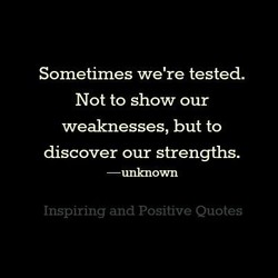 Sometimes we're tested. 