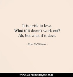 It is a risk to love. 