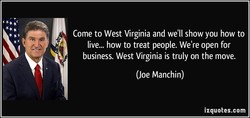 Come to West Virginia and we'll show you how to 