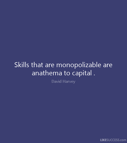 Skills that are monopolizable are 
