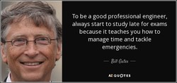 To be a good professional engineer, 