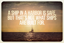 A SHIP IN A HARBOR IS SAFE, 