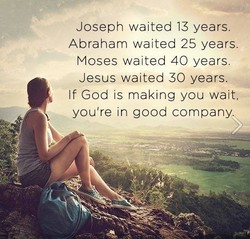 Joseph waited 13 years. 