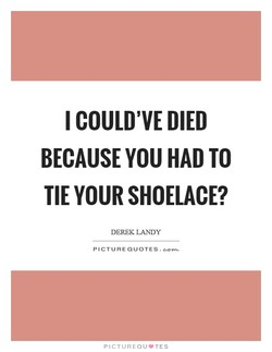 I COULD'VE DIED 