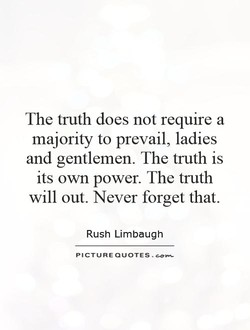 The truth does not require a 