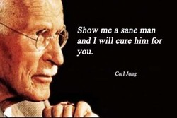 Show me a sane man 