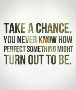 TAKE A CHANCE. 