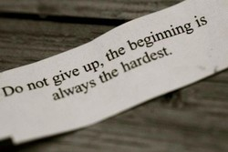 not give up, the beginning is 