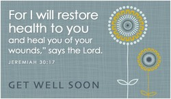 For I will restore 