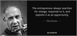 The entrepreneur always searches 