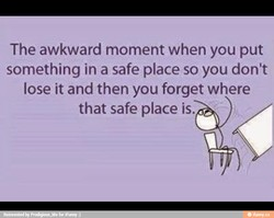 The awkward moment when you put 