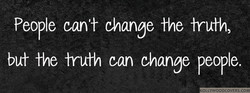 People can't change the hruth, 