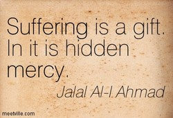Suffering is a gift 
