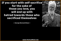If you start with self-sacrifice' 