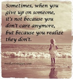 Sometimes, when you