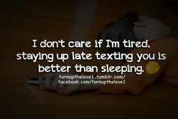 I don't care if I'm tired, 