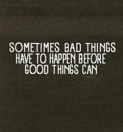 SOMETIMES BAD THINGS 
