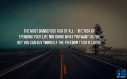THE MOST DANGEROUS RISK OF ALL - THE RISK OF 
