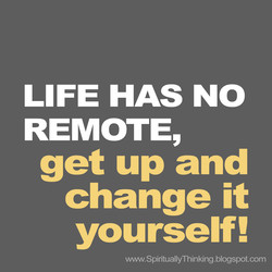 LIFE HAS NO 