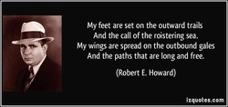 My feet are set on the outward trails 