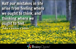 Half our mistakes in life 