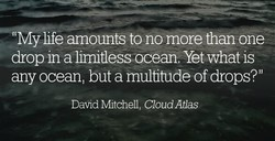 y life amounts to no more than one 