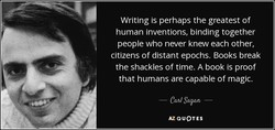Writing is perhaps the greatest of 