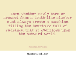 Love, whether newly-born or 