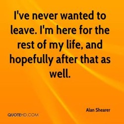 I've never wanted to 