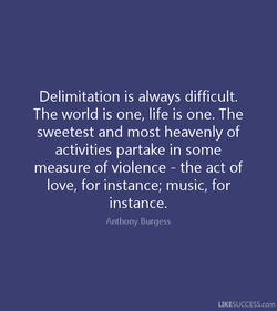 Delimitation is always difficult. 