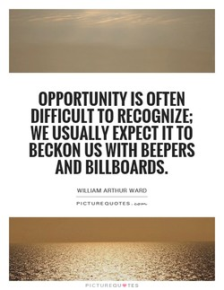 OPPORTUNITY IS OFTEN 