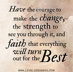 Have the courage to 