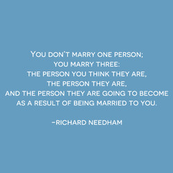 You DON'T MARRY ONE PERSON; 