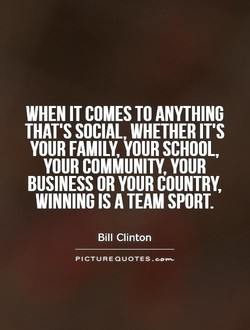 WHEN IT COMES TO ANYTHING 