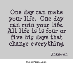 One day can make 
