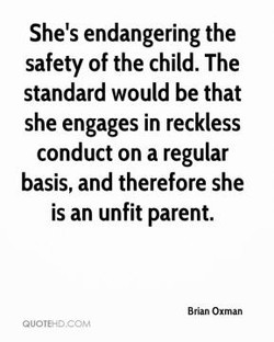 She's endangering the 