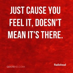JUST CAUSE YOU 