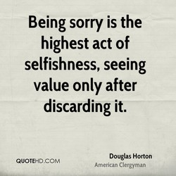 Being sorry is the 