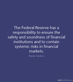 The Federal Reserve has a 