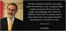 The test of faith is whether I can make 
