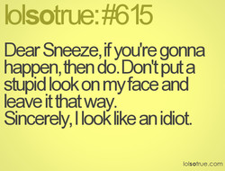 Dear Sneeze, if you're gonna 